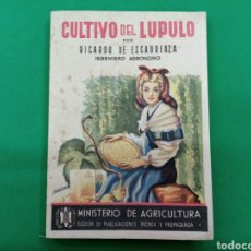 Libros: CULTIVO DEL LUPULO 1943 , RICARDO DE ESCAURIAZA. Lote 148222876