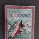 Libros: RECLUS, ELISEO. EL OCÉANO. MARES, CORRIENTES MARINAS, MAREAS, RIBERAS, ISLAS, ETC. Lote 155652654