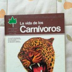 Libros: LA VIDA DE LOS CARNÍVOROS. Lote 163541718