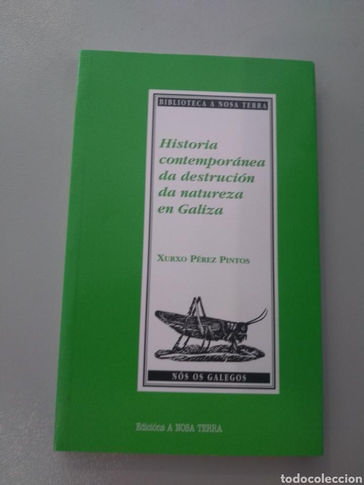 HISTORIA CONTEMPORÁNEA DA DESTRUCCIÓN DA NATUREZA EN GALIZA XURXO PÉREZ PINTOS ANT 9788483413654 (Libros Nuevos - Ciencias Manuales y Oficios - Ciencias Naturales)