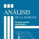 Libros: ANÁLISIS DE LA MARCHA : FUNCIÓN NORMAL Y PATOLÓGICA. Lote 168801286