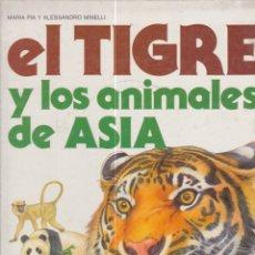 Libros: EL TIGRE Y LOS ANIMALES DE ASIA. PEDIDO MÍNIMO EN LIBROS: 4 TÍTULOS. Lote 170084672