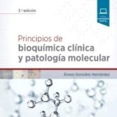Libros: PRINCIPIOS DE BIOQUÍMICA CLÍNICA Y PATOLOGÍA MOLECULAR (3ª ED.). Lote 171579590