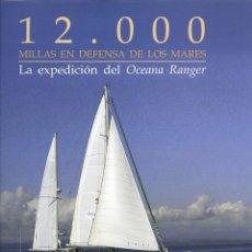 Libros: 12.000 MILLAS EN DEFENSA DE LOS MARES. OCEANA. BIOLOGÍA MARINA. JOSÉ PEÑALVER, XAVIER PASTOR. Lote 175913434