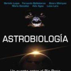 Livres: ASTROBIOLOGÍA. UN PUENTE ENTRE EL BIG BANG Y LA VIDA. Lote 178855096