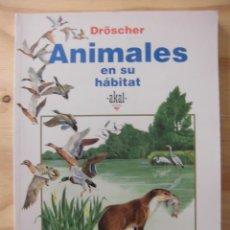 Libros: ANIMALES EN SU HÁBITAT AKAL EDICIONES BIBLIOTECA DE AULA 16 DRÖSCHER. Lote 179081827
