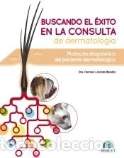 BUSCANDO EL ÉXITO EN LA CONSULTA DE DERMATOLOGÍA (Libros Nuevos - Ciencias Manuales y Oficios - Ciencias Naturales)
