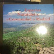 Libros: FAUNA Y ESPACIOS NATURALES DE LA COMUNIDAD DE MADRID. PABLO RETOYO ROMÁN. Lote 182759300