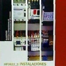Libros: MF0822 INSTALACIONES ELÉCTRICAS AUTOMATIZADAS E INSTALACIONES DE AUTOMATISMOS. Lote 182851150