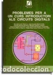PROBLEMES PER A UN CURS INTRODUCTORI ALS CIRCUITS DIGITALS (Libros Nuevos - Ciencias Manuales y Oficios - Ciencias Naturales)