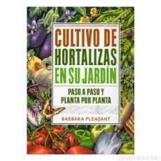 Libros: LIBRO CULTIVO DE HORTALIZAS EN SU JARDÍN. Lote 182898513