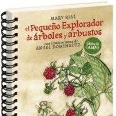 Libros: EL PEQUEÑO EXPLORADOR DE ÁRBOLES Y ARBUSTOS TAPA DURA . Lote 183558837