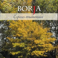 Libros: BORJA. ESPECIES ORNAMENTALES (VV.AA.) I.F.C. 2019. Lote 191258173
