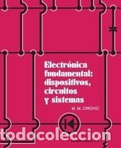 ELECTRÓNICA FUNDAMENTAL: DISPOSITIVOS, CIRCUITOS Y SISTEMAS (Libros Nuevos - Ciencias Manuales y Oficios - Ciencias Naturales)