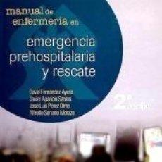 Libros: MANUAL DE ENFERMERÍA EN EMERGENCIAS EXTRAHOSPITALARIAS Y RESCATE. Lote 193886448