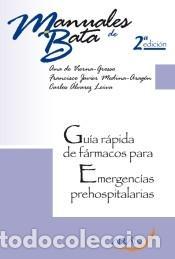 GUÍA RÁPIDA DE FÁRMACOS PARA EMERGENCIAS PREHOSPITALARIAS. 2ª EDICIÓN (Libros Nuevos - Ciencias Manuales y Oficios - Ciencias Naturales)