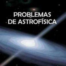 Libros: PROBLEMAS DE ASTROFÍSICA. Lote 193900602