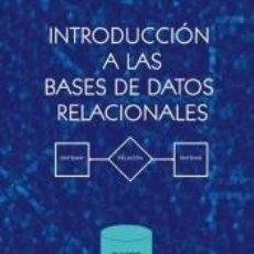 Libros: INTRODUCCION A LAS BASES DE DATOS RELACIONALES. Lote 193987956