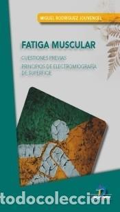 FATIGA MUSCULAR: CUESTIONES PREVIAS. PRINCIPIOS DE ELECTROMIOGRAFÍA DE SUPERFICE (Libros Nuevos - Ciencias Manuales y Oficios - Ciencias Naturales)