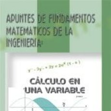 Libros: APUNTES DE FUNDAMENTOS MATEMÁTICOS DE LA INGENIERÍA: CÁLCULO EN UNA VARIABLE. Lote 194404835