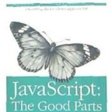Libros: JAVASCRIPT: THE GOOD PARTS. Lote 195278300