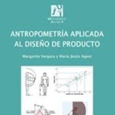 Libros: ANTROPOMETRÍA APLICADA AL DISEÑO DE PRODUCTO. Lote 195373238