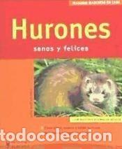 HURONES: SANOS Y FELICES (Libros Nuevos - Ciencias Manuales y Oficios - Ciencias Naturales)
