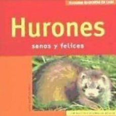 Libros: HURONES: SANOS Y FELICES. Lote 195382423
