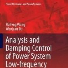 Libros: ANALYSIS AND DAMPING CONTROL OF POWER SYSTEM LOW-FREQUENCY OSCILLATIONS. Lote 195395480