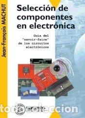 SELECCION DE COMPONENTES DE ELECTRÓNICA (Libros Nuevos - Ciencias Manuales y Oficios - Ciencias Naturales)