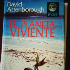 Libros: EL PLANETA VIVIENTE. DAVID ATTENBOROUGH. Lote 198525841