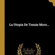 Libros: LA UTOPIA DE TOMÁS MORO.... Lote 198583655