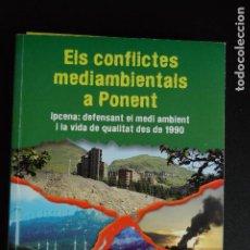 Libros: 5. ECOLOGISME - ELS CONFLICTES MEDIAMBIENTALS A PONENT - DAVID COLELL - IPCENA, 2009. Lote 198331135