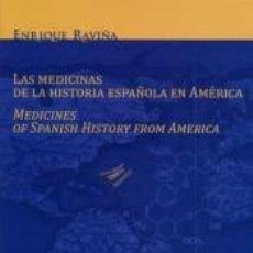 Libros: LAS MEDICINAS DE LA HISTORIA ESPAÑOLA EN AMÉRICA: MEDICINES OF SPANISH HISTORY FROM AMERICA. Lote 198900876