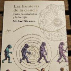 Libri: LAS FRONTERAS DE LA CIENCIA. MICHAEL SHERMER. Lote 201200097