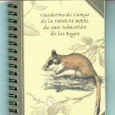 Libros: CUADERNO DE CAMPO DE LA DEHESA BOYAL DE SAN SEBASTIÁN DE LOS REYES ILUSTRADO SMA S. L. 2006. Lote 204401996