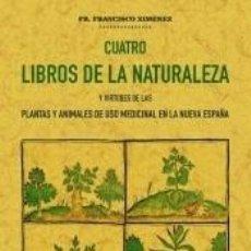 Libros: CUATRO LIBROS DE LA NATURALEZA Y VIRTUDES DE LAS PLANTAS Y ANIMALES DE USO COMERCIAL EN LA NUEVA. Lote 205264328