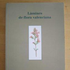 Libros: LÀMINES DE FLORA VALENCIANA-AÑO 2004-ANIVERSARIO DE LA MUERTE DE CAVANILLES. Lote 205400047