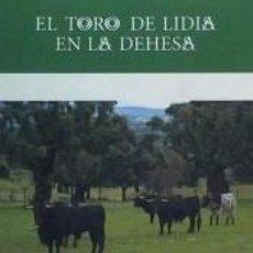 Libros: EL TORO DE LIDIA EN LA DEHESA. Lote 205688196
