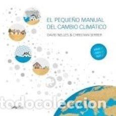 Libros: EL PEQUEÑO MANUAL DEL CAMBIO CLIMÁTICO. Lote 205688211