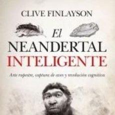 Libros: EL NEANDERTAL INTELIGENTE. Lote 205760357