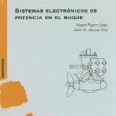 Libros: SISTEMAS ELECTRÓNICOS DE POTENCIA EN EL BUQUE. Lote 206233268