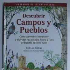 Libros: LIBRO - DESCUBRIR CAMPOS Y PUEBLOS - ED. RBA INTEGRAL - JOSE LUIS GALLEGO JUAN VARELA - NUEVO. Lote 206268398