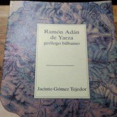 Libros: RAMÓN ADÁN DE YSRZS GEOLOGO BILBAINO. GEOLOGÍA PALEONTOLOGIA.. Lote 206462428