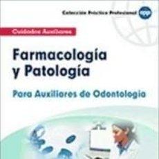 Libros: FARMACOLOGÍA Y PATOLOGÍA PARA AUXILIARES DE ODONTOLOGÍA. Lote 206774923