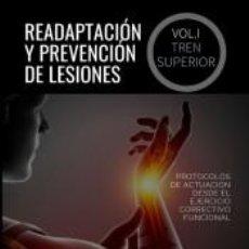 Libros: READAPTACIÓN Y PREVENCIÓN DE LESIONES. VOLUMEN I. EL TREN SUPERIOR. Lote 207189782