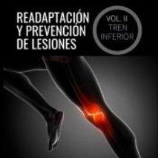 Libros: READAPTACIÓN Y PREVENCIÓN DE LESIONES. VOLUMEN II: EL TREN INFERIOR. Lote 207190142