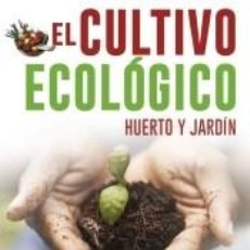 Libros: EL CULTIVO ECOLÓGICO. Lote 207194205