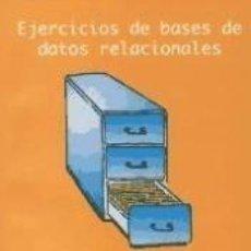 Libros: EJERCICIOS DE BASES DE DATOS RELACIONALES. Lote 210015351