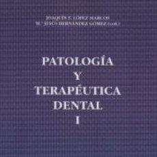 Libros: PATOLOGÍA Y TERAPIA DENTAL I. Lote 210203877